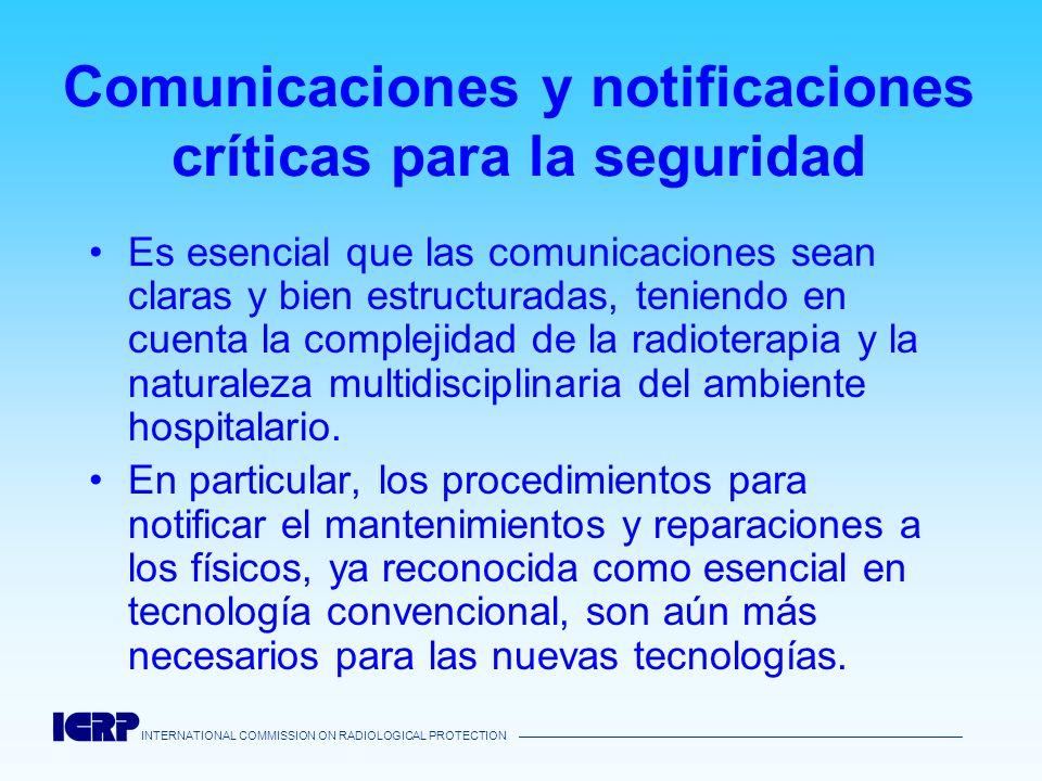 INTERNATIONAL COMMISSION ON RADIOLOGICAL PROTECTION Comunicaciones y notificaciones críticas para la seguridad Es esencial que las comunicaciones sean