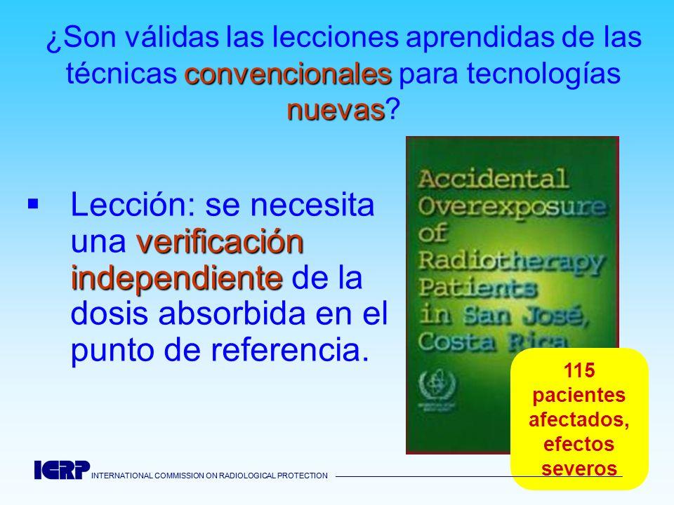 INTERNATIONAL COMMISSION ON RADIOLOGICAL PROTECTION ¿Son válidas las lecciones aprendidas de las técnicas convencionales para tecnologías nuevas.
