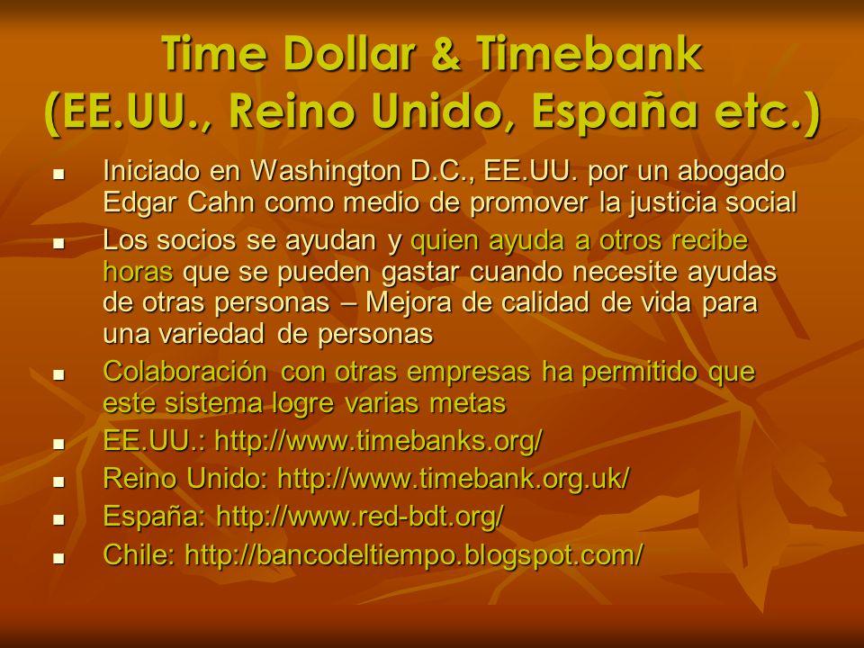 Time Dollar & Timebank (EE.UU., Reino Unido, España etc.) Iniciado en Washington D.C., EE.UU. por un abogado Edgar Cahn como medio de promover la just