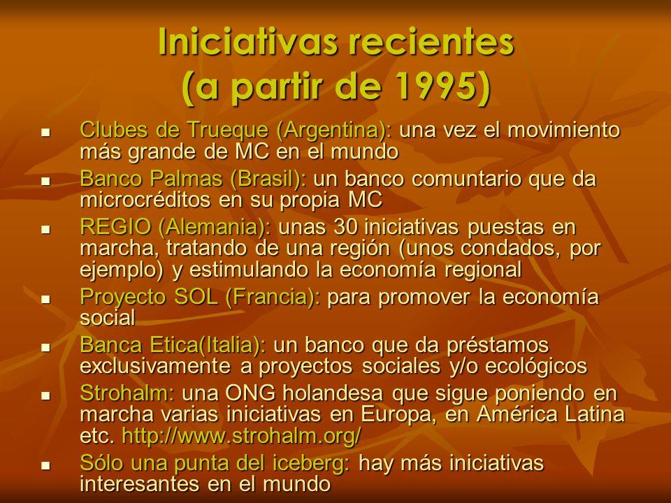 Iniciativas recientes (a partir de 1995) Clubes de Trueque (Argentina): una vez el movimiento más grande de MC en el mundo Clubes de Trueque (Argentin