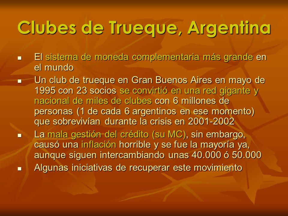 Clubes de Trueque, Argentina El sistema de moneda complementaria más grande en el mundo El sistema de moneda complementaria más grande en el mundo Un