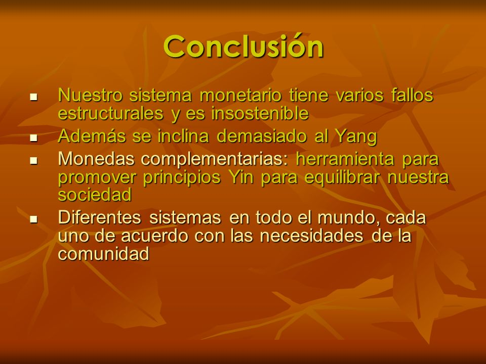 Conclusión Nuestro sistema monetario tiene varios fallos estructurales y es insostenible Nuestro sistema monetario tiene varios fallos estructurales y