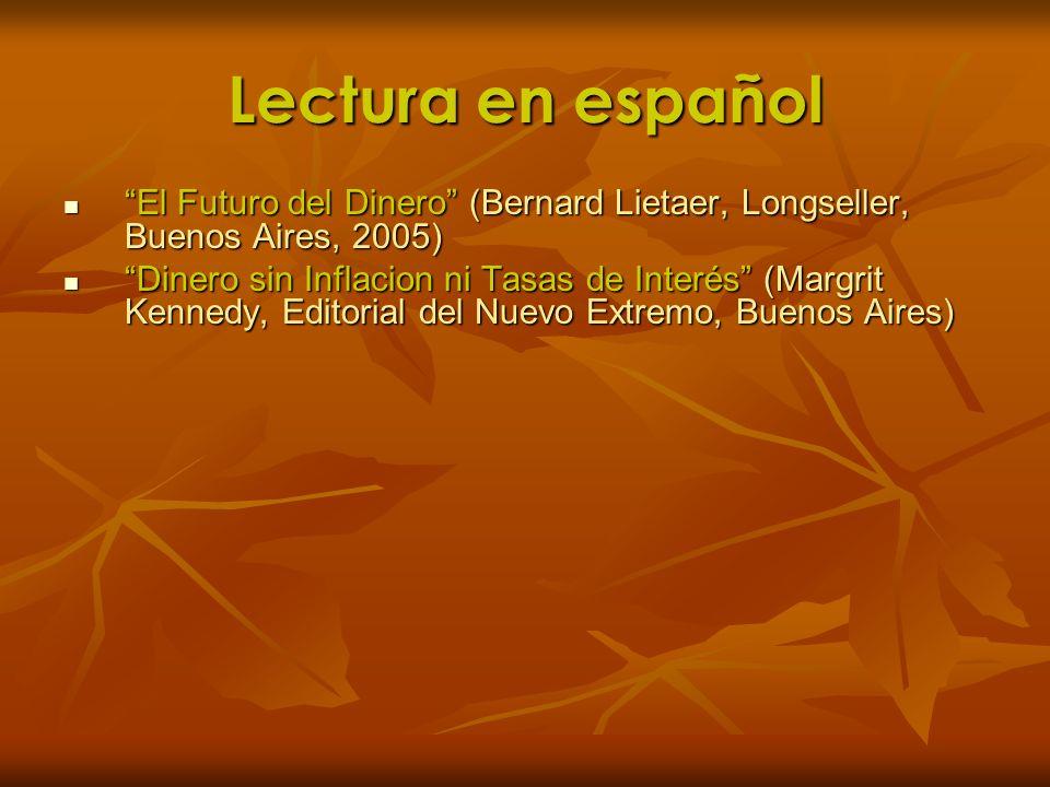 Lectura en español El Futuro del Dinero (Bernard Lietaer, Longseller, Buenos Aires, 2005) El Futuro del Dinero (Bernard Lietaer, Longseller, Buenos Ai