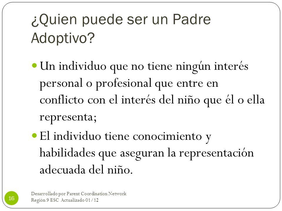 ¿Quien puede ser un Padre Adoptivo? Un individuo que no tiene ningún interés personal o profesional que entre en conflicto con el interés del niño que
