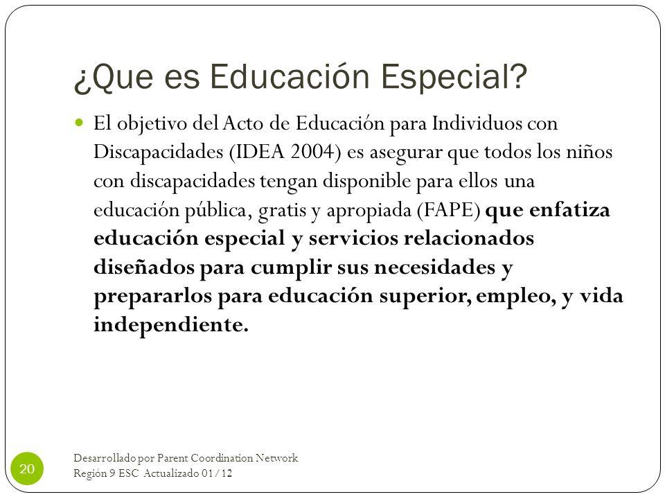 ¿Que es Educación Especial? El objetivo del Acto de Educación para Individuos con Discapacidades (IDEA 2004) es asegurar que todos los niños con disca