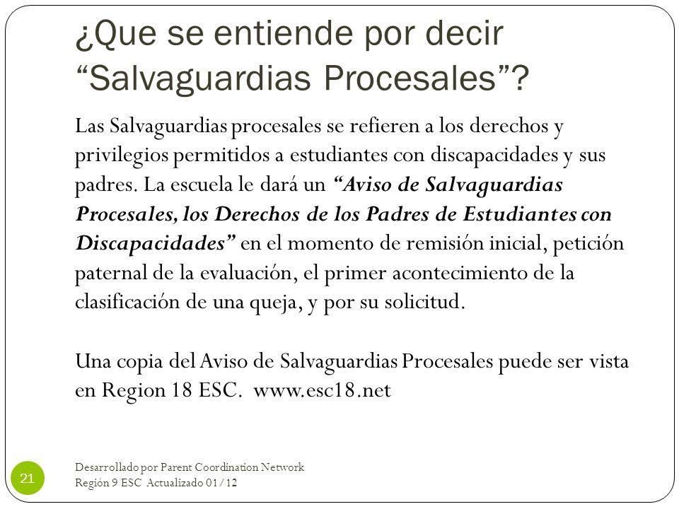 ¿Que se entiende por decir Salvaguardias Procesales? Las Salvaguardias procesales se refieren a los derechos y privilegios permitidos a estudiantes co