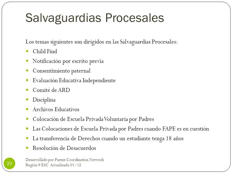 Salvaguardias Procesales Los temas siguientes son dirigidos en las Salvaguardias Procesales: Child Find Notificación por escrito previa Consentimiento