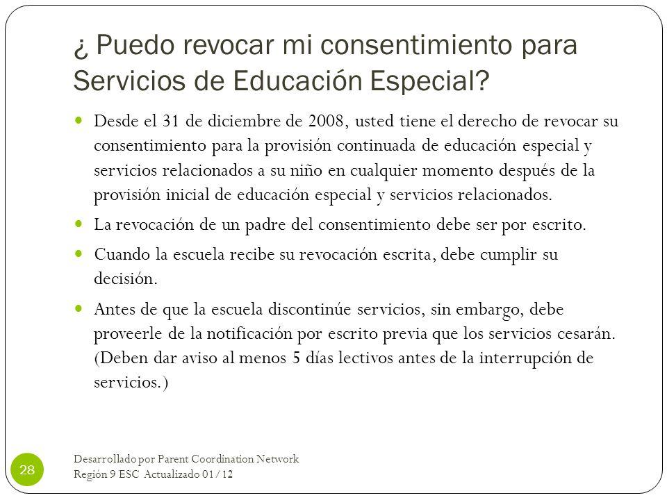 ¿ Puedo revocar mi consentimiento para Servicios de Educación Especial? Desde el 31 de diciembre de 2008, usted tiene el derecho de revocar su consent