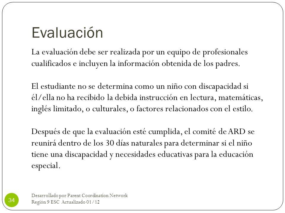 Evaluación La evaluación debe ser realizada por un equipo de profesionales cualificados e incluyen la información obtenida de los padres. El estudiant