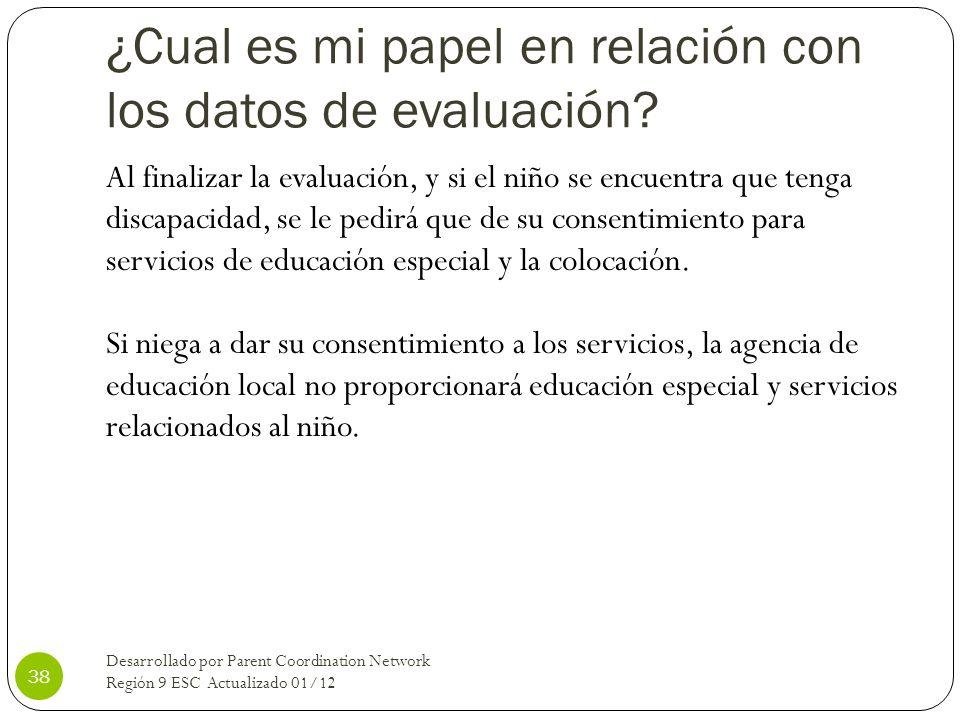 ¿Cual es mi papel en relación con los datos de evaluación? Al finalizar la evaluación, y si el niño se encuentra que tenga discapacidad, se le pedirá