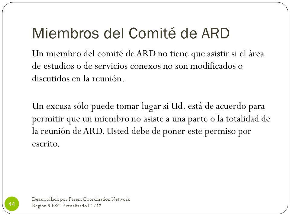 Miembros del Comité de ARD Un miembro del comité de ARD no tiene que asistir si el área de estudios o de servicios conexos no son modificados o discut