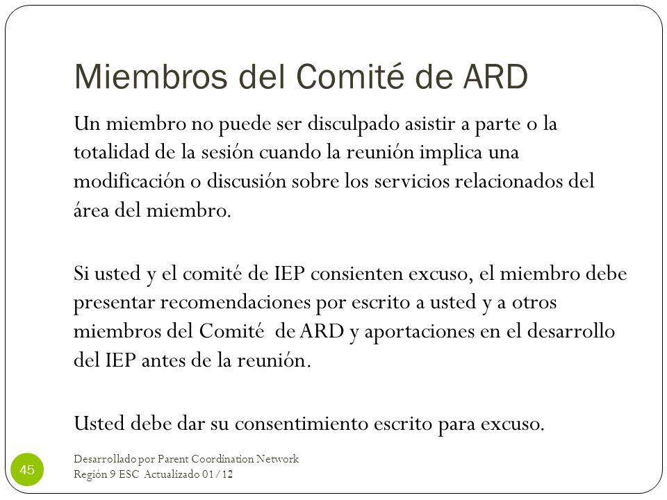 Miembros del Comité de ARD Un miembro no puede ser disculpado asistir a parte o la totalidad de la sesión cuando la reunión implica una modificación o