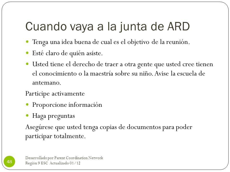 Cuando vaya a la junta de ARD Tenga una idea buena de cual es el objetivo de la reunión. Esté claro de quién asiste. Usted tiene el derecho de traer a