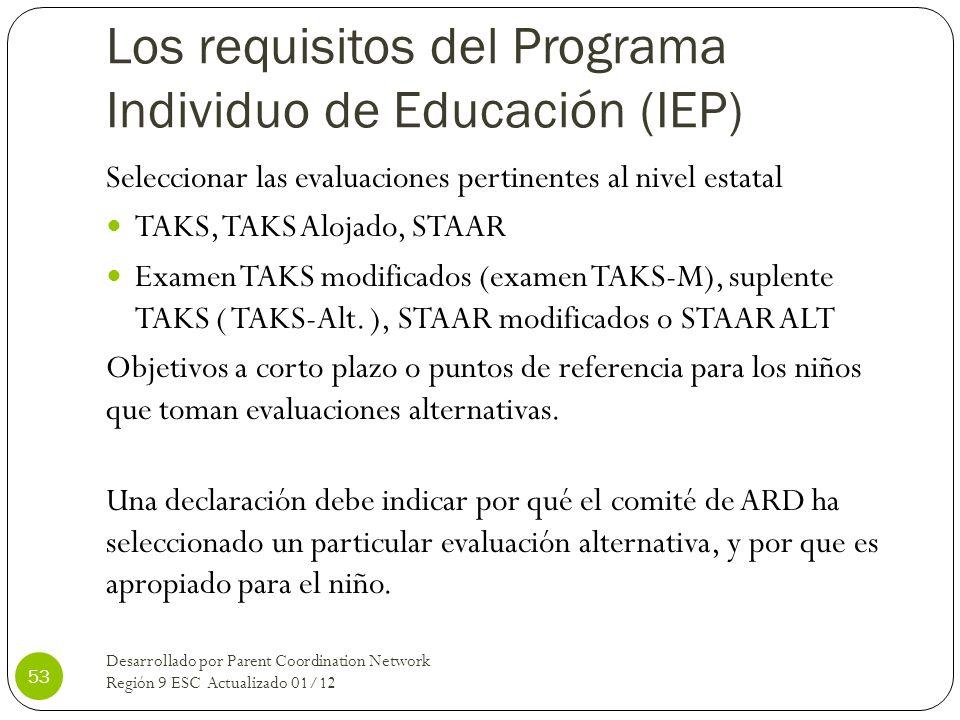 Los requisitos del Programa Individuo de Educación (IEP) Seleccionar las evaluaciones pertinentes al nivel estatal TAKS, TAKS Alojado, STAAR Examen TA