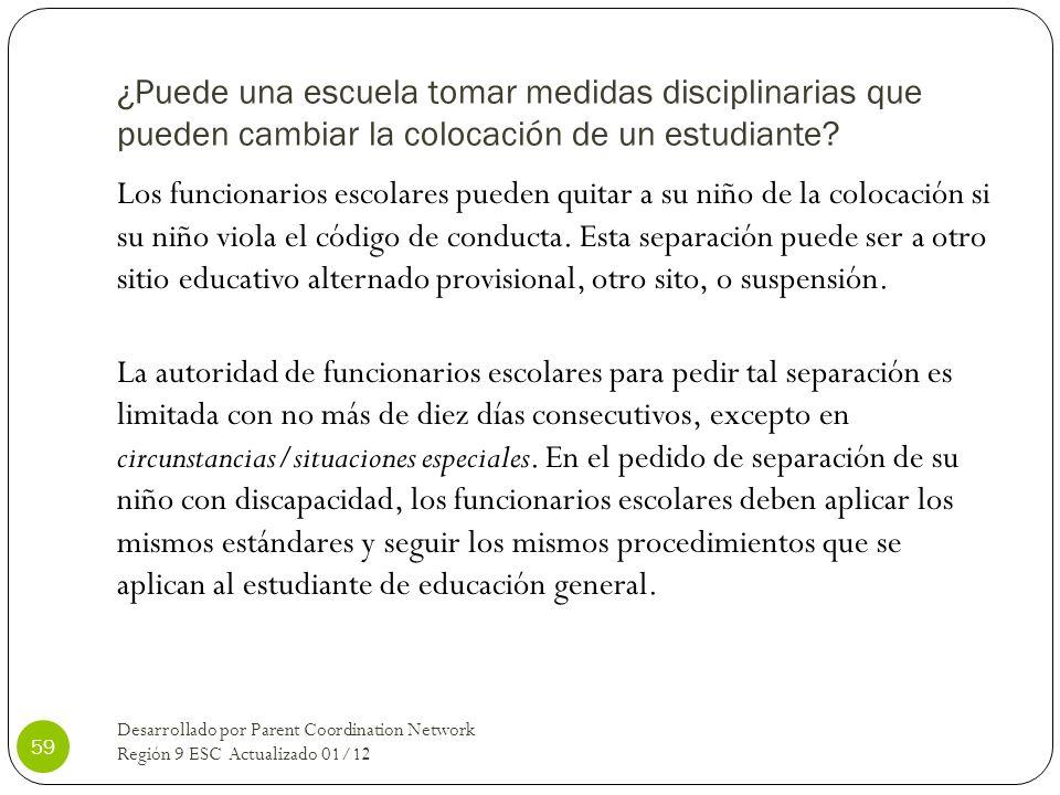 ¿Puede una escuela tomar medidas disciplinarias que pueden cambiar la colocación de un estudiante? Los funcionarios escolares pueden quitar a su niño