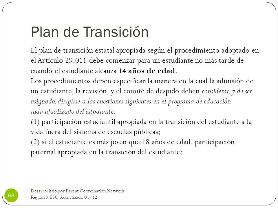 Plan de Transición El plan de transición estatal apropiada según el procedimiento adoptado en el Artículo 29.011 debe comenzar para un estudiante no m