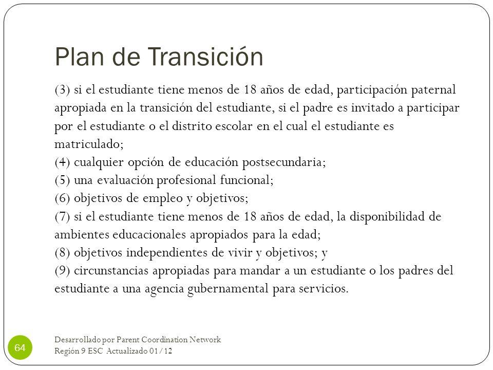 Plan de Transición (3) si el estudiante tiene menos de 18 años de edad, participación paternal apropiada en la transición del estudiante, si el padre