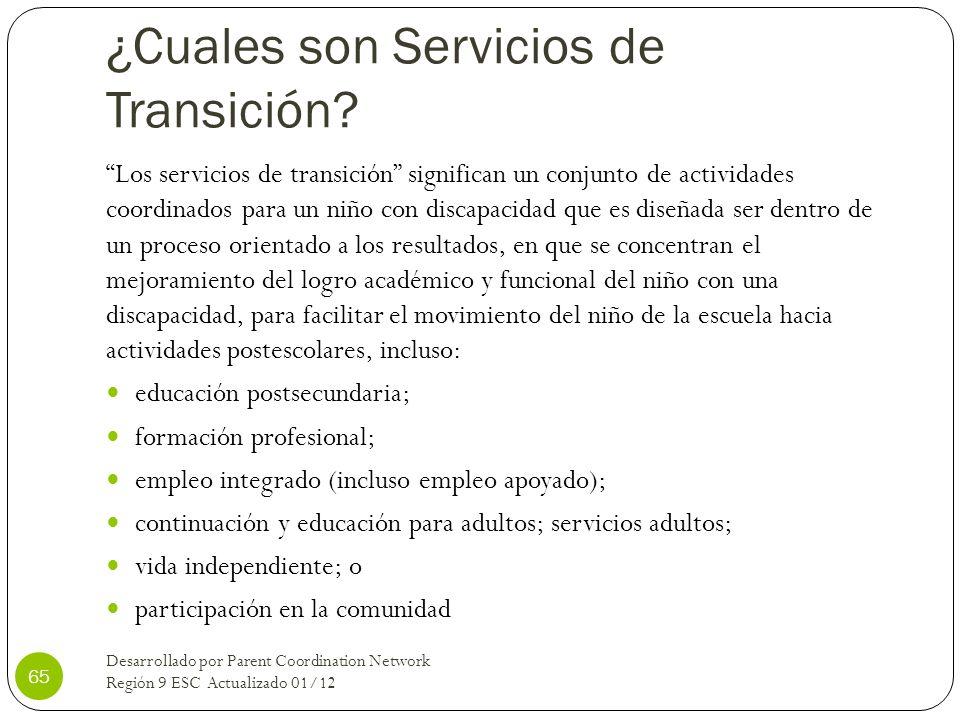 ¿Cuales son Servicios de Transición? Los servicios de transición significan un conjunto de actividades coordinados para un niño con discapacidad que e