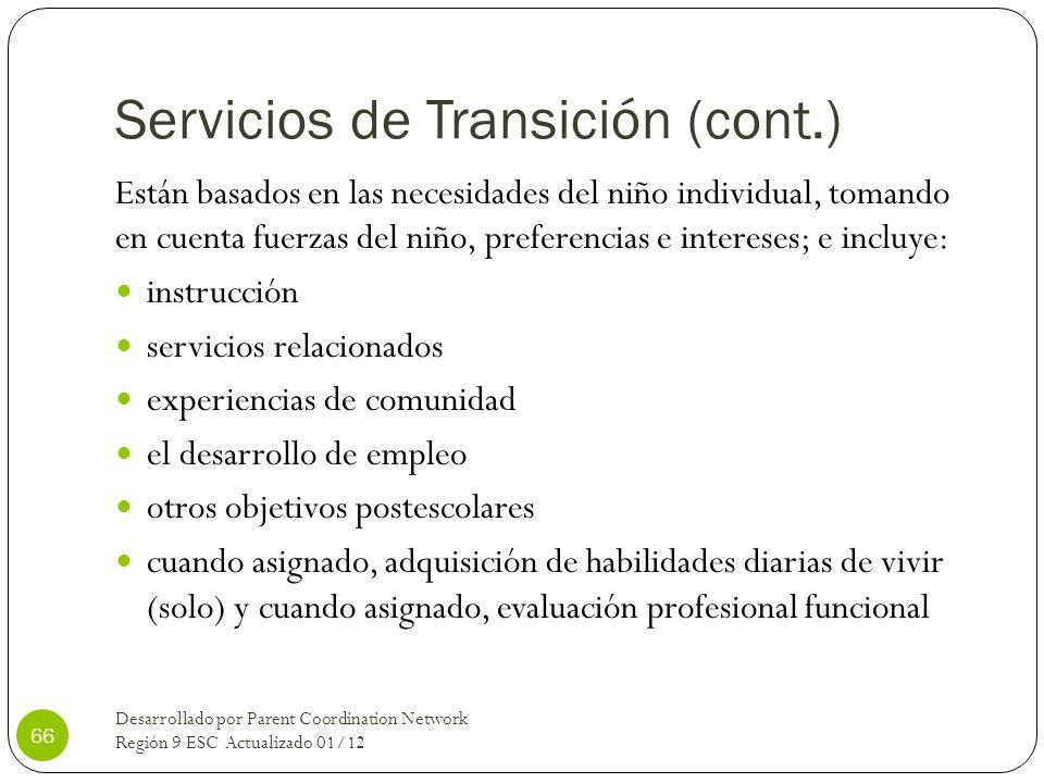 Servicios de Transición (cont.) Están basados en las necesidades del niño individual, tomando en cuenta fuerzas del niño, preferencias e intereses; e