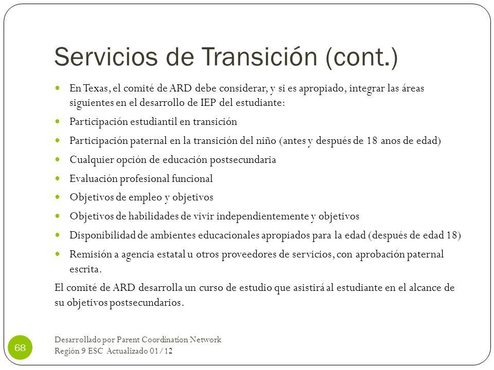 Servicios de Transición (cont.) En Texas, el comité de ARD debe considerar, y si es apropiado, integrar las áreas siguientes en el desarrollo de IEP d