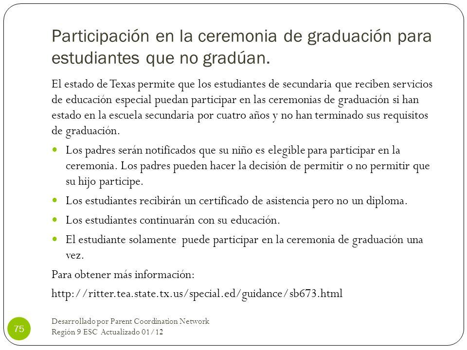Participación en la ceremonia de graduación para estudiantes que no gradúan. El estado de Texas permite que los estudiantes de secundaria que reciben
