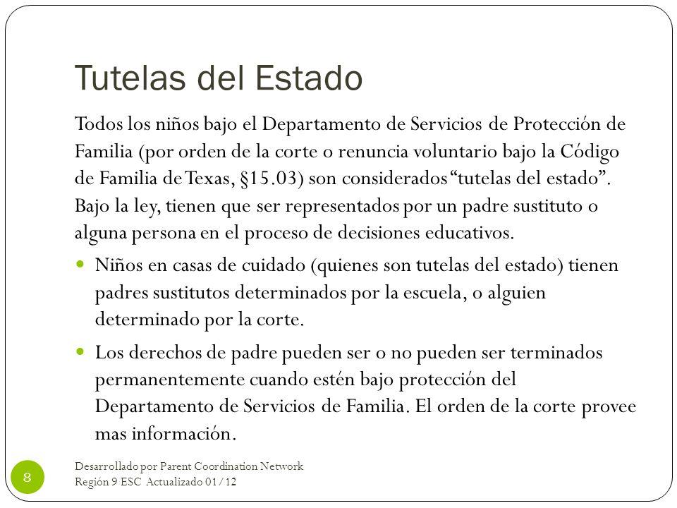 Tutelas del Estado Todos los niños bajo el Departamento de Servicios de Protección de Familia (por orden de la corte o renuncia voluntario bajo la Cód