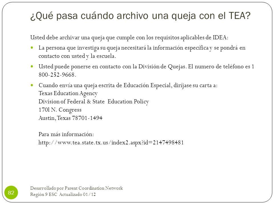 ¿Qué pasa cuándo archivo una queja con el TEA? Usted debe archivar una queja que cumple con los requisitos aplicables de IDEA: La persona que investig