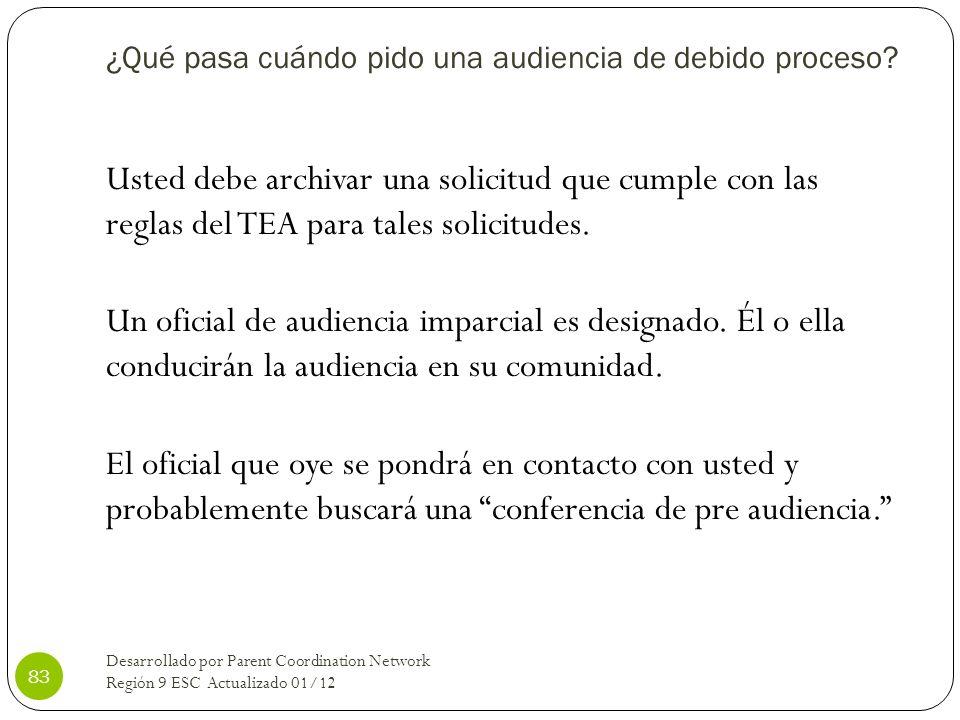 ¿Qué pasa cuándo pido una audiencia de debido proceso? Usted debe archivar una solicitud que cumple con las reglas del TEA para tales solicitudes. Un