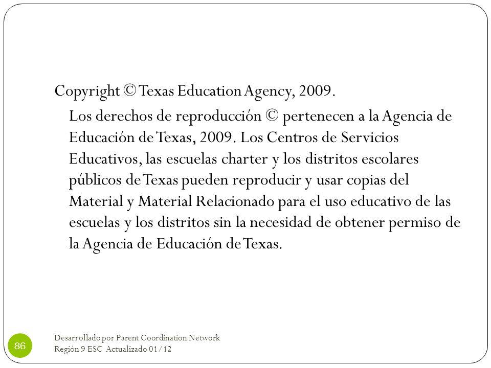 Copyright © Texas Education Agency, 2009. Los derechos de reproducción © pertenecen a la Agencia de Educación de Texas, 2009. Los Centros de Servicios