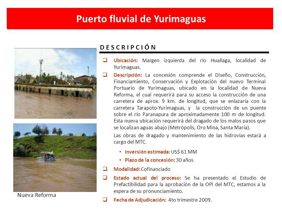 Puerto fluvial de Yurimaguas D E S C R I P C I Ó N Nueva Reforma Ubicación: Margen izquierda del río Huallaga, localidad de Yurimaguas. Descripción: L
