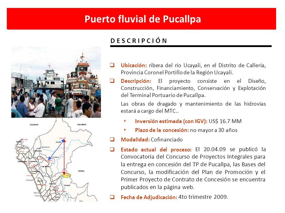 Puerto fluvial de Pucallpa D E S C R I P C I Ó N Ubicación: ribera del río Ucayali, en el Distrito de Callería, Provincia Coronel Portillo de la Regió