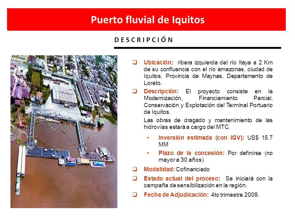 Puerto fluvial de Iquitos D E S C R I P C I Ó N Ubicación: ribera izquierda del río Itaya a 2 Km de su confluencia con el río amazonas, ciudad de Iqui
