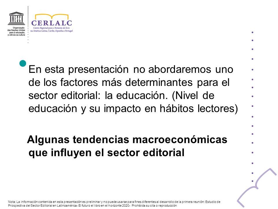 En esta presentación no abordaremos uno de los factores más determinantes para el sector editorial: la educación. (Nivel de educación y su impacto en
