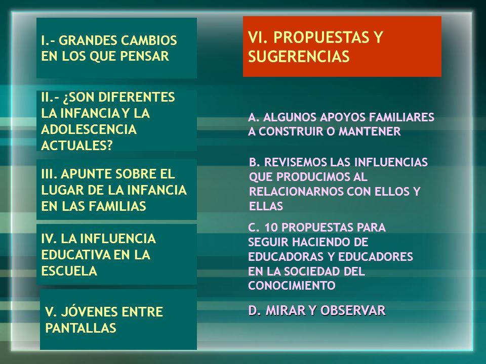 I.- GRANDES CAMBIOS EN LOS QUE PENSAR II.- ¿SON DIFERENTES LA INFANCIA Y LA ADOLESCENCIA ACTUALES.