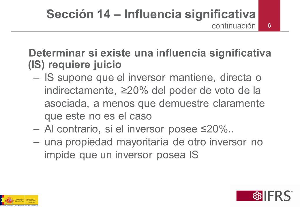 7 Sección 14 – Influencia significativa continuación Determinar si existe IS requiere juicio.