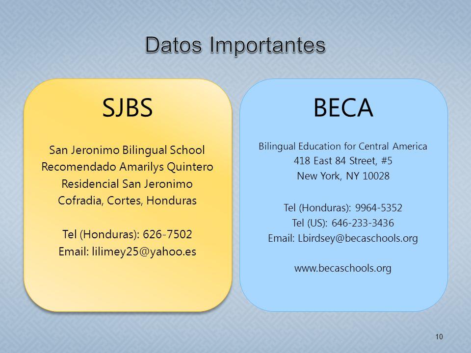 BECA Bilingual Education for Central America 418 East 84 Street, #5 New York, NY 10028 Tel (Honduras): 9964-5352 Tel (US): 646-233-3436 Email: Lbirdse