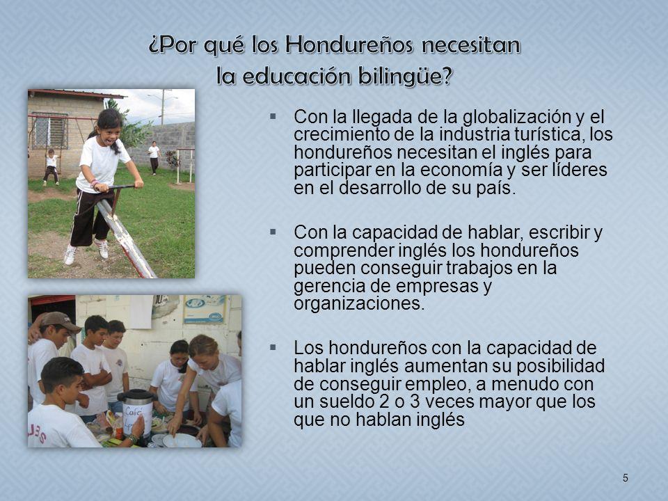 Con la llegada de la globalización y el crecimiento de la industria turística, los hondureños necesitan el inglés para participar en la economía y ser