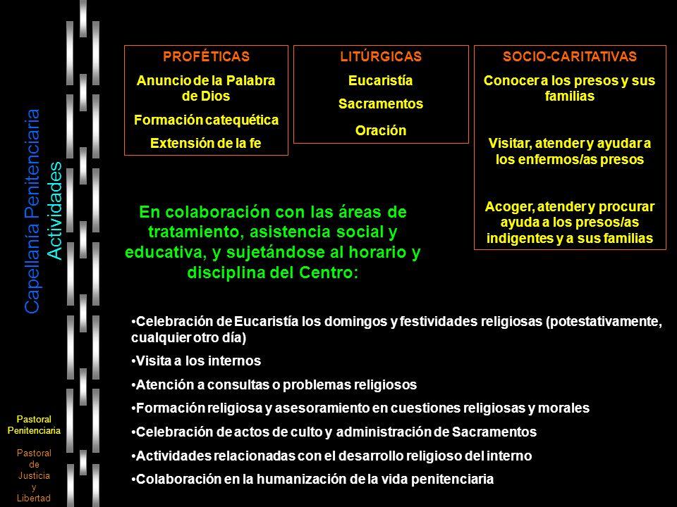Pastoral Penitenciaria Pastoral de Justicia y Libertad Capellanía Penitenciaria Actividades PROFÉTICAS Anuncio de la Palabra de Dios Formación catequé