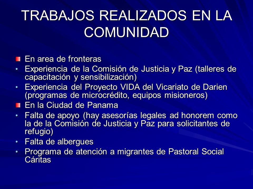 TRABAJOS REALIZADOS EN LA COMUNIDAD En area de fronteras Experiencia de la Comisión de Justicia y Paz (talleres de capacitación y sensibilización) Exp