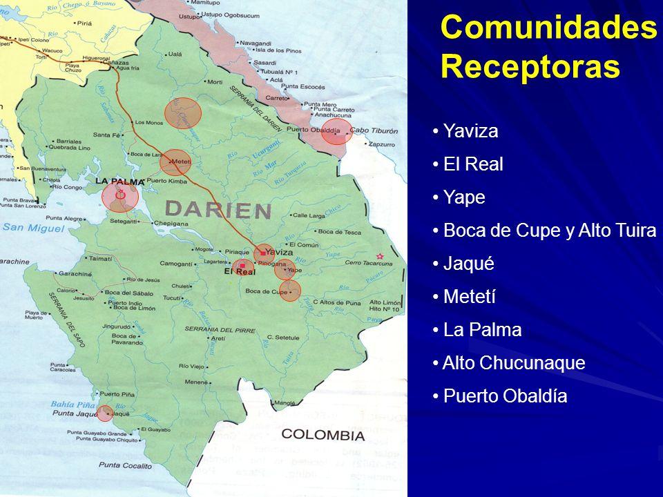 Comunidades Receptoras Yaviza El Real Yape Boca de Cupe y Alto Tuira Jaqué Metetí La Palma Alto Chucunaque Puerto Obaldía