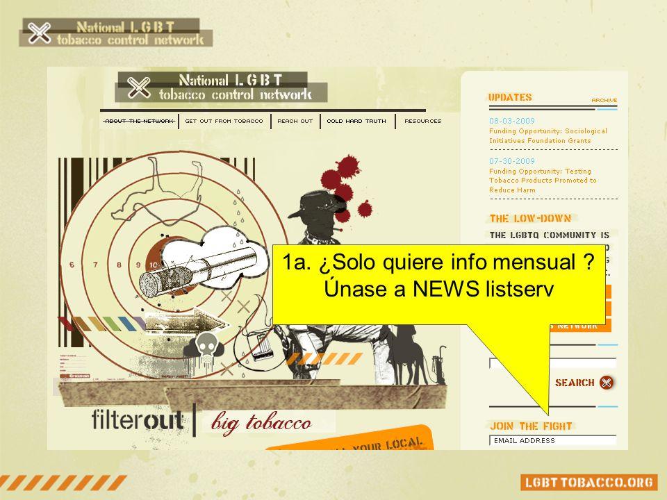 1a. ¿Solo quiere info mensual ? Únase a NEWS listserv