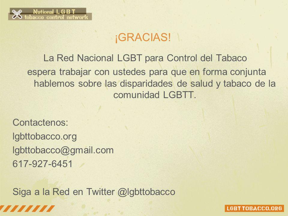 ¡GRACIAS! La Red Nacional LGBT para Control del Tabaco espera trabajar con ustedes para que en forma conjunta hablemos sobre las disparidades de salud