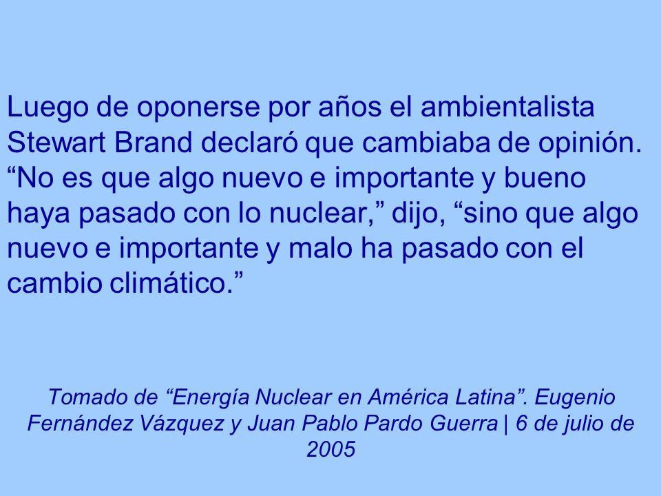 Luego de oponerse por años el ambientalista Stewart Brand declaró que cambiaba de opinión. No es que algo nuevo e importante y bueno haya pasado con l