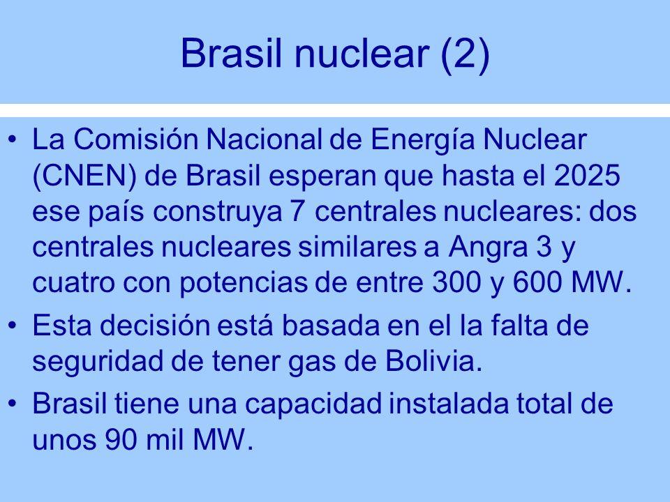 Brasil nuclear (2) La Comisión Nacional de Energía Nuclear (CNEN) de Brasil esperan que hasta el 2025 ese país construya 7 centrales nucleares: dos ce