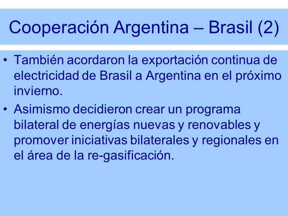 Cooperación Argentina – Brasil (2) También acordaron la exportación continua de electricidad de Brasil a Argentina en el próximo invierno. Asimismo de