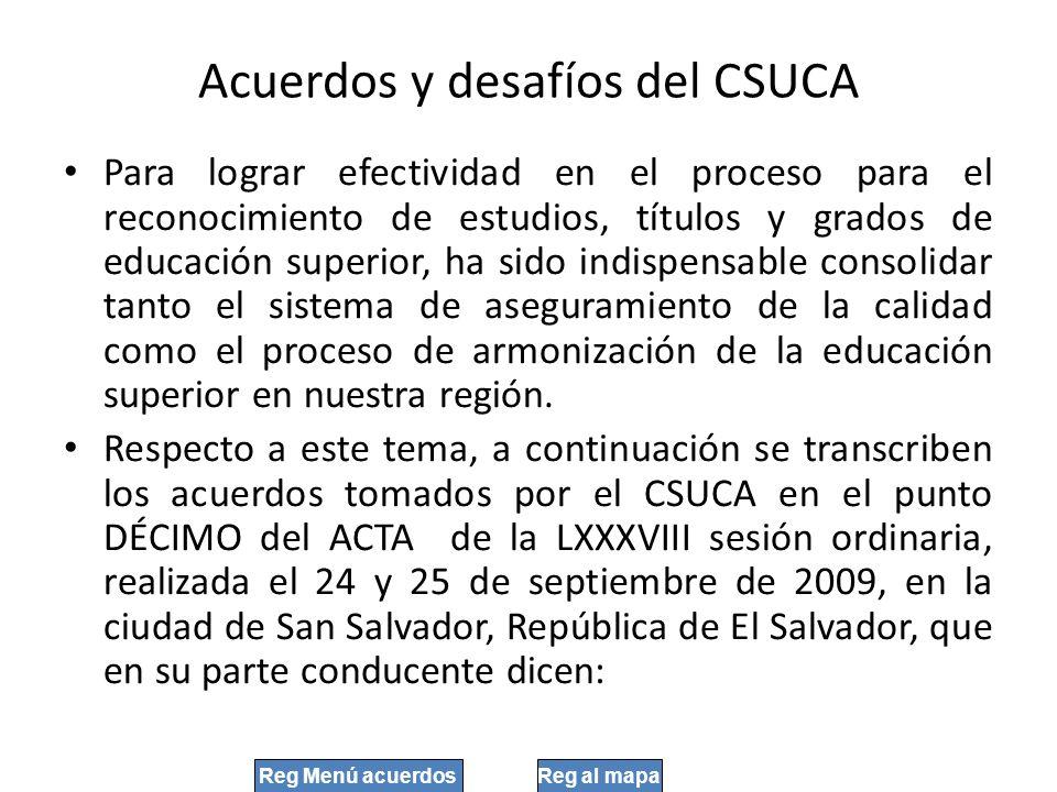 Acuerdos y desafíos del CSUCA Para lograr efectividad en el proceso para el reconocimiento de estudios, títulos y grados de educación superior, ha sid