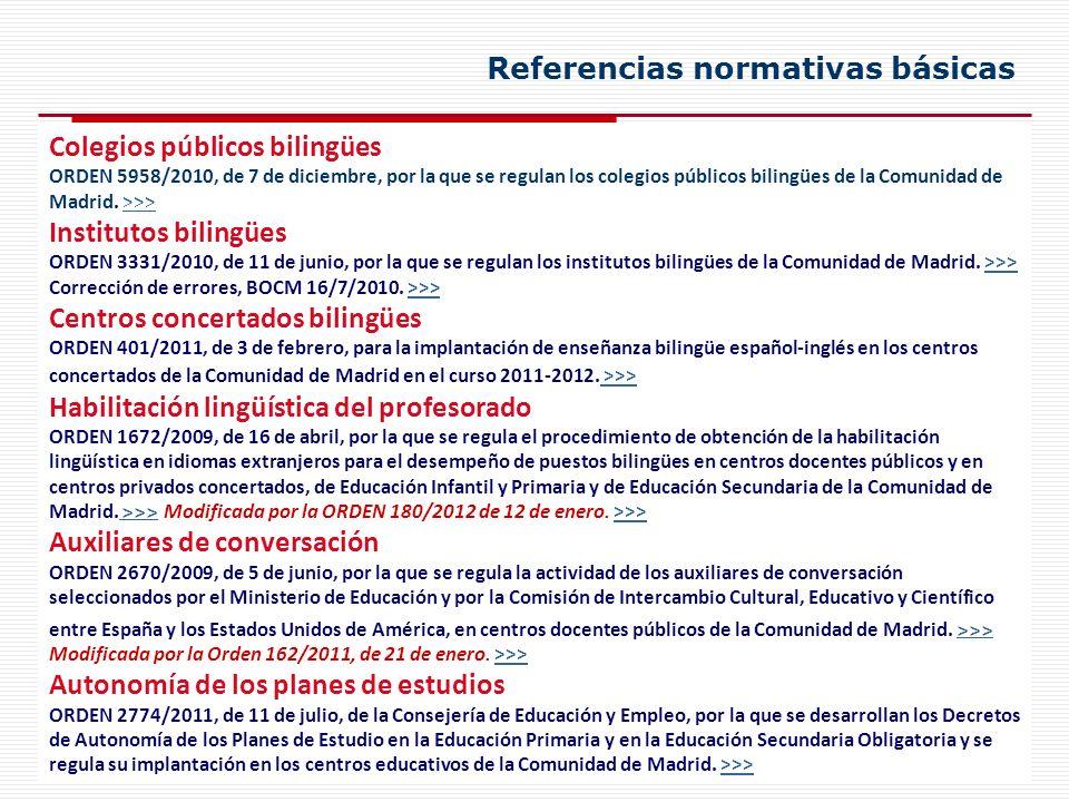Colegios públicos bilingües ORDEN 5958/2010, de 7 de diciembre, por la que se regulan los colegios públicos bilingües de la Comunidad de Madrid. >>>>>