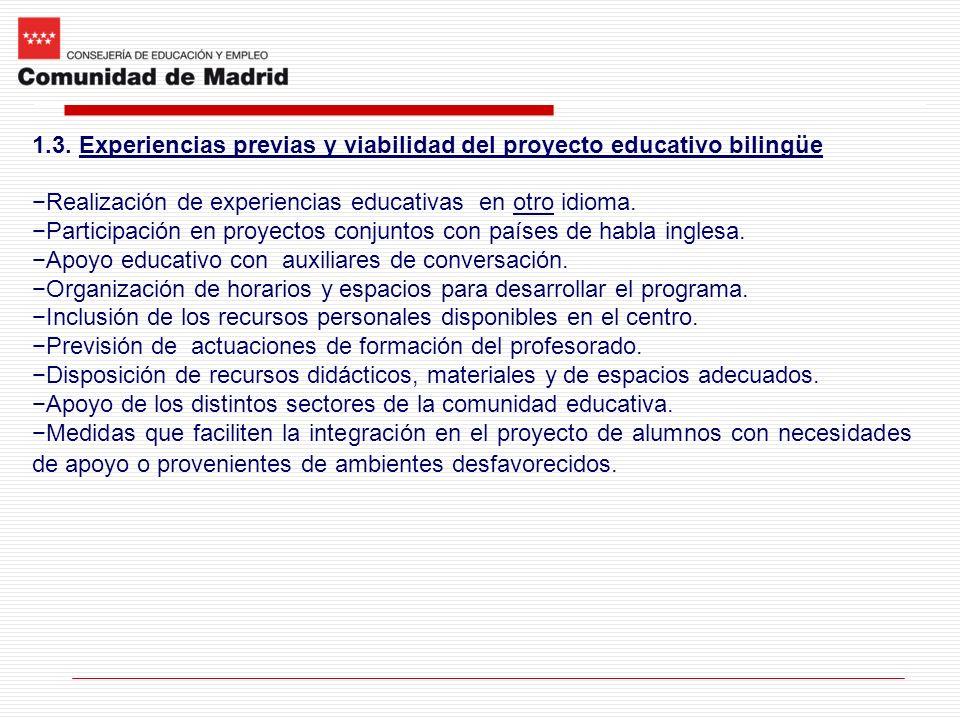 1.3. Experiencias previas y viabilidad del proyecto educativo bilingüe Realización de experiencias educativas en otro idioma. Participación en proyect