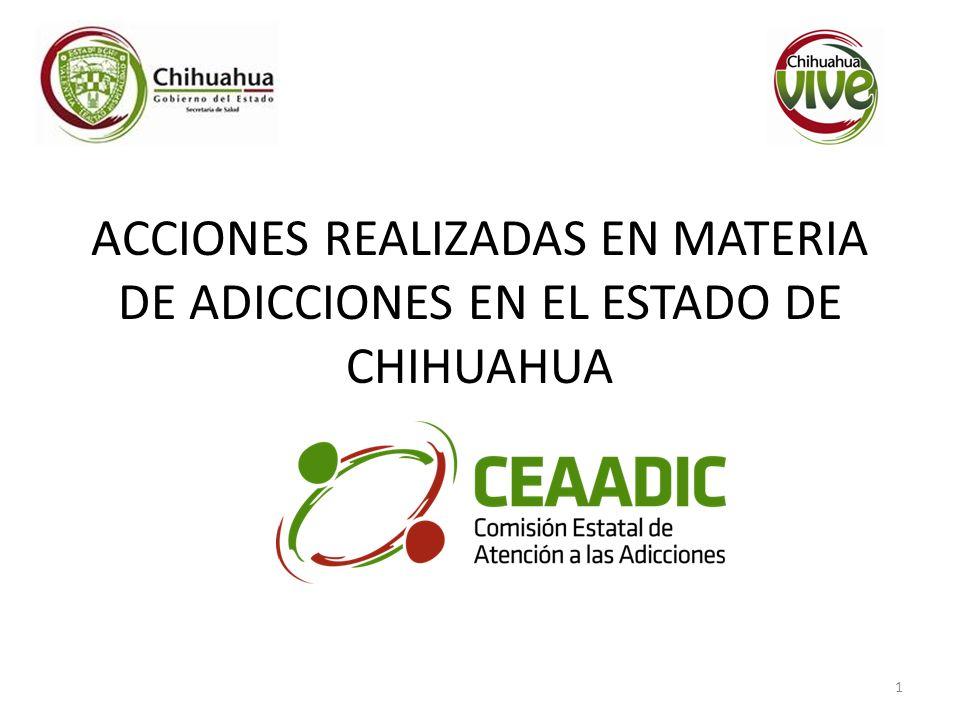 ACCIONES REALIZADAS EN MATERIA DE ADICCIONES EN EL ESTADO DE CHIHUAHUA 1