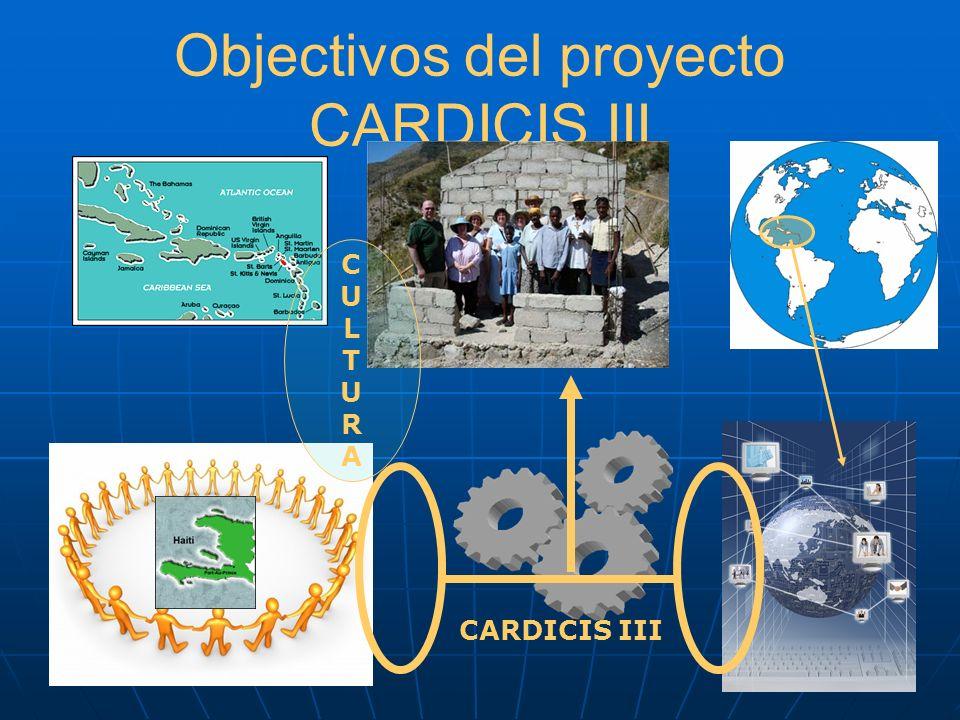 Objectivos del proyecto CARDICIS III CARDICIS III CULTURACULTURA